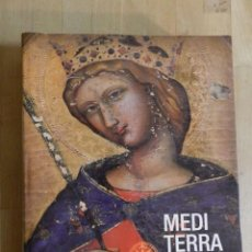 Libros de segunda mano: MEDITERRANEUM SPLENDOUR OF THE MEDIEVAL MEDITERRANEAN 13TH 15TH CENTURIES LIBRO HISTORIA - DIFICIL. Lote 223579292