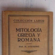 Libros de segunda mano: MITOLOGÍA GRIEGA Y ROMANA - PROF. H. STUDING - 1942 EDITORIAL LABOR S.A., TAPA DURA. Lote 223710791