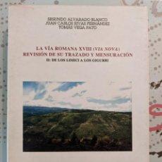 Libros de segunda mano: BOLETIN AURIENSE ANEXO 25 - SEGUNDO ALVARADO - LA VIA ROMANA XVIII (VIA NOVA) ESPECTACULAR PLANOS. Lote 223861327