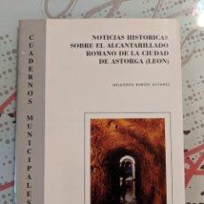 Libros de segunda mano: NOTICIAS HISTORICAS SOBRE EL ALCANTARILLADO ROMANO DE LA CIUDAD DE ASTIRGA - MILAGROS BURON ALVAREZ. Lote 223865477