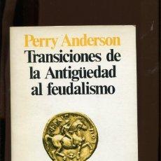 Libri di seconda mano: PERRY ANDERSON. TRANSICIONES DE LA ANTIGÜEDAD AL FEUDALISMO. ED. SIGLO XXI 1980.. Lote 223896786