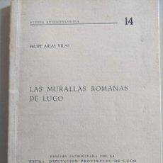 Libros de segunda mano: ESTUDIA ARCHAEOLOGICA - LAS MURALLAS ROMANAS DE LUGO - FELIPE ARIAS VILAS. Lote 223937491