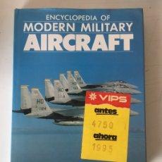 Libros de segunda mano: ENCICLOPEDIA OF MODERN MILITARY AIRCRAFT. Lote 224344042