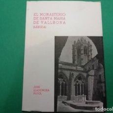 Libros de segunda mano: EL MONASTERIO DE SANTA MARIA DE VALLBONA. Lote 224568763