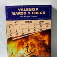 Libros de segunda mano: VALENCIA MARZO Y FUEGO 1901-2000 ··· JOSÉ ENRIQUE FERRIOLS ·· ED. ;CARENA, COLECCION TIERRA VIVA. Lote 224870063