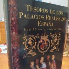 Libros de segunda mano: TESOROS DE LOS PALACIOS REALES DE ESPAÑA. UNA HISTORIA COMPARTIDA.. Lote 225697405