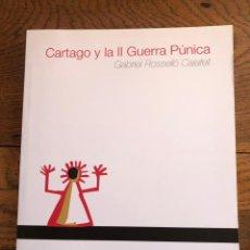 Libros de segunda mano: CARTAGO Y LA II GUERRA PÚNICA. GABRIEL ROSSELLÓ CALAFELL. SEPTEM EDICIONES. ROMA. Lote 226117135
