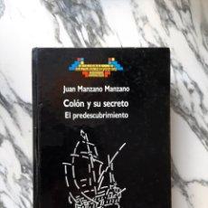 Libros de segunda mano: COLÓN Y SU SECRETO - EL PREDESCUBRIMIENTO - JESÚS MANZANO MANZANO - 1989. Lote 226413730