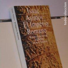 Libros de segunda mano: EL IMPERIO ROMANO ISAAC ASIMOV - ALIANZA EDITORIAL 1992. Lote 226455760