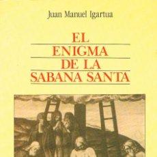 Libros de segunda mano: JUAN MANUEL IGARTUA, EK ENIGMA DE LA SABANA SANTA, VER INDICE. Lote 226636771