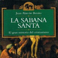 Libros de segunda mano: JUAN ALARCON BENITO, LA SABANA SANTA, VER INDICES. Lote 226639885