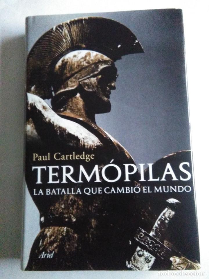 TERMOPILAS , LA BATALLA QUE CAMBIO EL MUNDO .PAUL CARTLEDGE ( ARIEL ) (Libros de Segunda Mano - Historia Antigua)