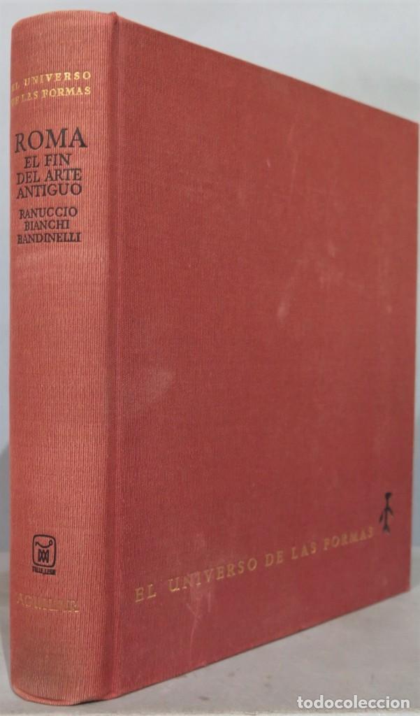 1971.- ROMA. EL FIN DEL ARTE ANTIGUO. EL UNIVERSO DE LAS FORMAS. AGUILAR (Libros de Segunda Mano - Historia Antigua)