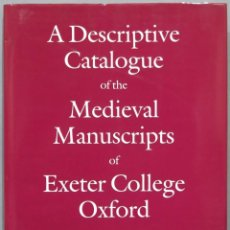 Libros de segunda mano: A DESCRIPTIVE CATALOGUE OF THE MEDIEVAL MANUSCRIPTS OF EXETER COLLEGE OXFOR. WATSON. Lote 227092100