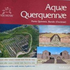 Libros de segunda mano: VIA NOVA - AQUAE QUERQUENNAE - CAMPAMENTO MILITAR ROMANO Y MANSION VIARIA - ORENSE - OURENSE. Lote 227463860