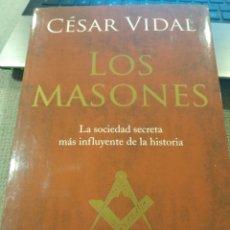 Libros de segunda mano: CÉSAR VIDAL. LOS MASONES. PLANETA. LA SOCIEDAD SECRETA MÁS INFLUYENTE DE LA HISTORIA.. Lote 227626955