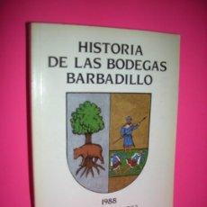 Libros de segunda mano: HISTORIA DE LAS BODEGAS BARBADILLO - ANTONIO BARBADILLO - 1993. Lote 228549530
