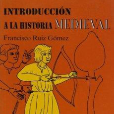 Libros de segunda mano: INTRODUCCIÓN A LA HISTORIA MEDIEVAL. FRANCISCO RUIZ GÓMEZ. Lote 228552460