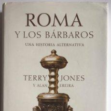 Libros de segunda mano: ROMA Y LOS BÁRBAROS /TERRY JONES & ALAN EREIRA / CRÍTICA. Lote 228552860