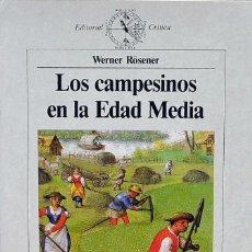 Libros de segunda mano: LOS CAMPESINOS EN LA EDAD MEDIA. WERNER RÖSENER. Lote 228570750