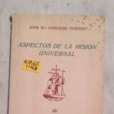 Libros de segunda mano: ASPECTOS DE LA MISION UNIVESAL DE ESPAÑA JOSE Mª CORDERO TORRES 1942. Lote 228574116