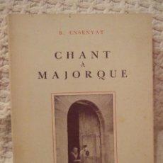 Libros de segunda mano: CHANT A MAJORQUE CANTO A MALLORCA - B. ENSENYAT - CLUMBA 1953 BUEN ESTADO. Lote 228577220