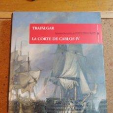 Libros de segunda mano: TRAFALGAR LA CORTE DE CARLOS IV EPISODIOS NACIONALES DE BENITO PEREZ GALDOS. Lote 228695785