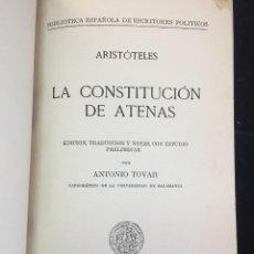 Libros de segunda mano: LA CONSTITUCIÓN DE ATENAS. ARISTÓTELES. EDICIÓN BILINGÜE GRIEGO ESPAÑOL, ANTONIO TOVAR. Lote 229075863