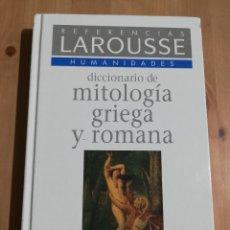 Libros de segunda mano: DICCIONARIO DE MITOLOGÍA GRIEGA Y ROMANA (LAROUSSE). Lote 229259675