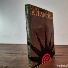 Libros de segunda mano: EL FIN DE LA ATLANTIDA - J. V. LUCE - EDICIONES DESTINO, 1975, 1ª EDICION, BARCELONA. Lote 229345015