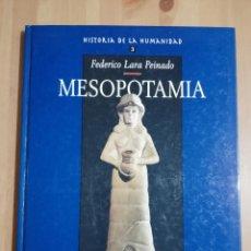 Libros de segunda mano: MESOPOTAMIA (FEDERICO LARA PEINADO) HISTORIA DE LA HUMANIDAD Nº 3. Lote 230625925
