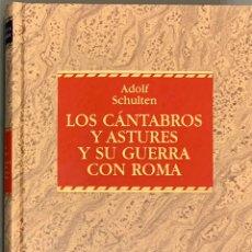 Libros de segunda mano: LOS CÁNTABROS Y ASTURES Y SU GUERRA CON ROMA ADOLF SCHULTEN. Lote 230803625