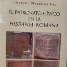 Libros de segunda mano: PATRONATO CIVICO EN LA HISPANIA ROMANA ENRIQUE MELCHOR GIL UNIVERSIDAD DE SEVILLA 2018 SIN ESTRENAR. Lote 231566840