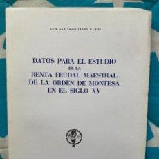 Libros de segunda mano: DATOS PARA EL ESTUDIO DE LA RENTA FEUDAL MAESTAL DE LA ORDEN DE MONTESA EN EL SIGLO XV. Lote 231956750