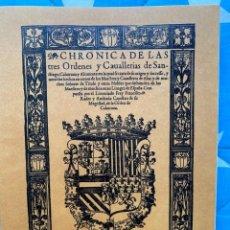 Libros de segunda mano: CHRONICA DE LAS TRES ORDENES Y CAUALLERIAS DE SANTIAGO, CALATRAUA Y ALCANTARA. Lote 231958170