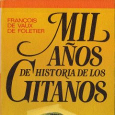Libros de segunda mano: MIL AÑOS DE HISTORIA DE LOS GITANOS (FRANÇOIS DE VAUX DE FOLETIER). Lote 232447536
