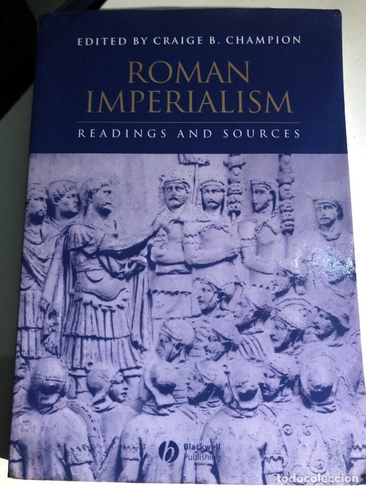ROMAN IMPERIALISM: READINGS AND SOURCES EDITADO POR CRAIG CHAMPION (Libros de Segunda Mano - Historia Antigua)