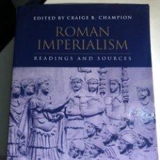 Libros de segunda mano: ROMAN IMPERIALISM: READINGS AND SOURCES EDITADO POR CRAIG CHAMPION. Lote 232553292