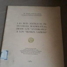 Libros de segunda mano: LAS MÁS ANTIGUAS INDUSTRIAS MADRILEÑAS DESDE LOS ANTHROPUS A LOS HOMO SAPIENS . ALMAGRO BASCH 1963. Lote 233118600