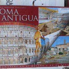 Libros de segunda mano: ESPECTACULAR ROMA ANTIGUA - INCLUYE DVD - MONUMENTOS EN EL PASADO Y EN EL PRESENTE ROMOLO STACCIOLI. Lote 233355390