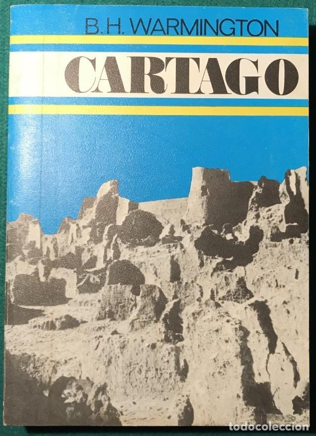 CARTAGO. B. H. WARMINGTON. ARQUEOLOGÍA, TÚNEZ (Libros de Segunda Mano - Historia Antigua)