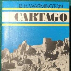 Libros de segunda mano: CARTAGO. B. H. WARMINGTON. ARQUEOLOGÍA, TÚNEZ. Lote 233434670