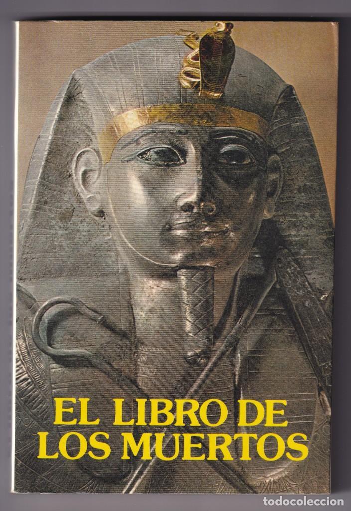 EL LIBRO DE LOS MUERTOS - CONJUROS MILENARIOS EGIPCIOS - 1991 (Libros de Segunda Mano - Historia Antigua)