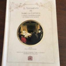 Libros de segunda mano: EL TESTAMENTO DE ISABEL LA CATOLICA Y OTRAS CONSIDERACIONES EN TORNO A SU MUERTE.VIDAL GONZÁLEZ.. Lote 234681000