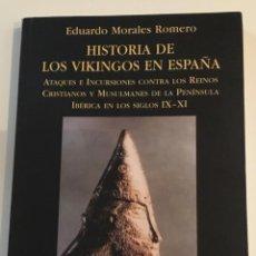 Libros de segunda mano: HISTORIA DE LOS VIKINGOS EN ESPAÑA. ATAQUES CONTRA LOS REINOS CRISTIANOS Y MUSULMANES. S.IX Y XI.. Lote 234709060