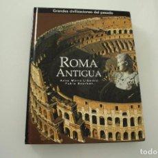 Libros de segunda mano: GRANDES CIVILIZACIONES DEL PASADO ROMA ANTIGUA. Lote 234903370