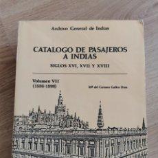 Libros de segunda mano: 2.2 CATÁLOGO DE PASAJEROS A INDIAS. MARIA DEL CARMEN GALBIS DIEZ. ARCHIVO GENERAL DE INDIAS.. Lote 234944705