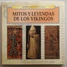 Libros de segunda mano: ANTIGUAS CULTURAS / MITOS Y LEYENDAS DE LOS VIKINGOS. Lote 235080055
