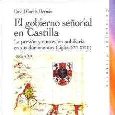 Libros de segunda mano: EL GOBIERNO SEÑORIAL EN CASTILLA. Lote 235358320