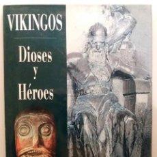 Libros de segunda mano: VIKINGOS, DIOSES Y HÉROES. Lote 235414445